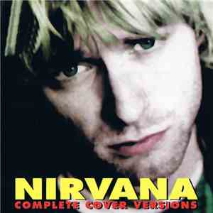 Nirvana - Complete Cover Versions