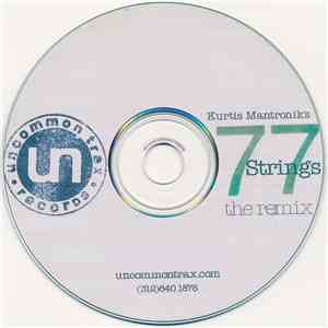 Kurtis Mantronik - 77 Strings (The Remix)