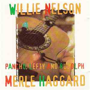 Merle Haggard And Willie Nelson - Pancho, Lefty And Rudolph