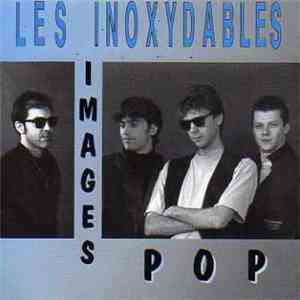 Les Inoxydables - Images Pop