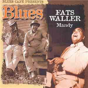 Fats Waller - Blues Café Presents Fats Waller - Mandy