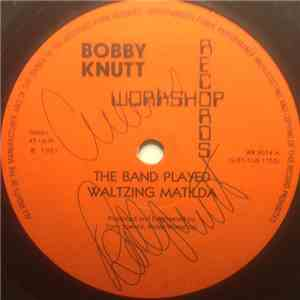 Bobby Knutt - The Band Played Waltzing Matilda