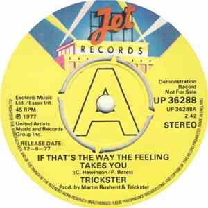 Trickster  - If That's The Way The Feeling Takes You