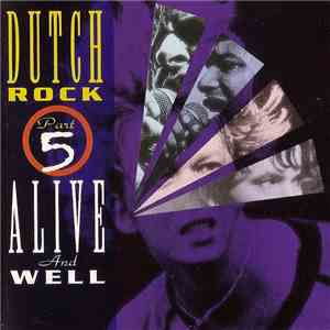 Various - Dutch Rock Alive And Well Part 5