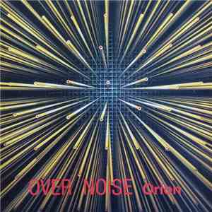 Over Noise - Orion