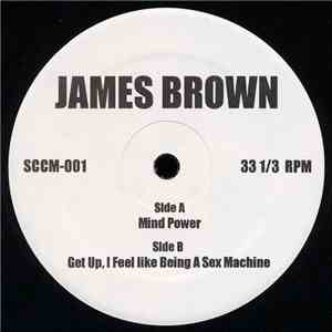James Brown - Mind Power / Get Up, I Feel Like Being A Sex Machine
