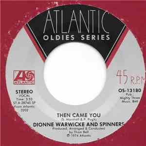 Dionne Warwicke And Spinners - Then Came You / Sadie