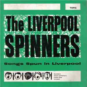 The Liverpool Spinners - Songs Spun In Liverpool