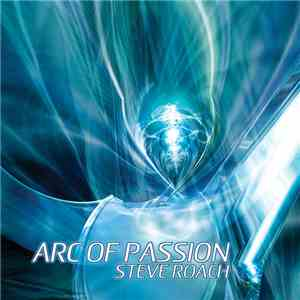 Steve Roach - Arc Of Passion