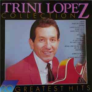 Trini Lopez - Trini Lopez Collection: 20 Greatest Hits