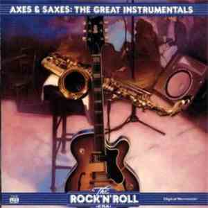 Various - The Rock 'N' Roll Era - Axes & Saxes: The Great Instrumentals