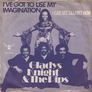 Gladys Knight & The Pips - I've Got To Use My Imagination / I Can See Clear ...
