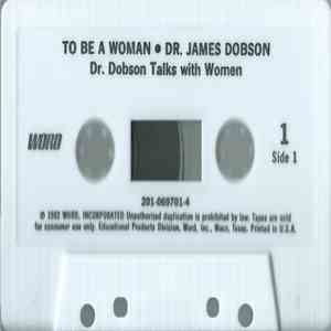 Dr. James Dobson - To Be A Woman