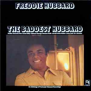 Freddie Hubbard - The Baddest Hubbard (An Anthology Of Previously Released  ...