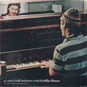 Griffin House - 42 And A Half Minutes With Griffin House (b-sides and comme ...