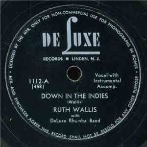 Ruth Wallis WIth DeLuxe Rhumba Band - Down In The Indies / Pull Down The Sh ...
