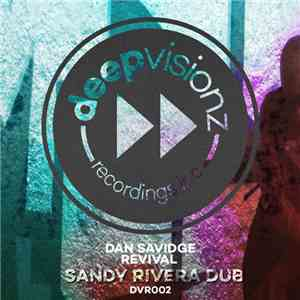 Dan Savidge - Revival (Sandy Rivera Dub)